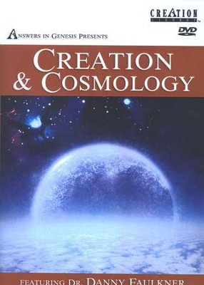 Creation & Cosmology DVD   -     By: Dr. Danny Faulkner