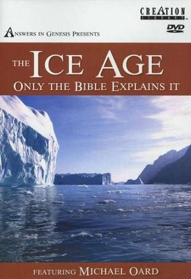 The Ice Age: Only the Bible Explains It DVD  -     By: Michael Oard