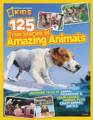 National Geographic Kids 125 True Stories of Amazing Animals   -     By: National Geographic Kids