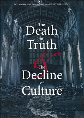 The Death of Truth and the Decline of Culture - DVD   -     By: Ravi Zacharias