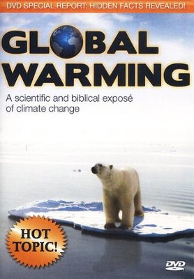 Global Warming: A Scientific and Biblical Expose of Climate Change--DVD  -