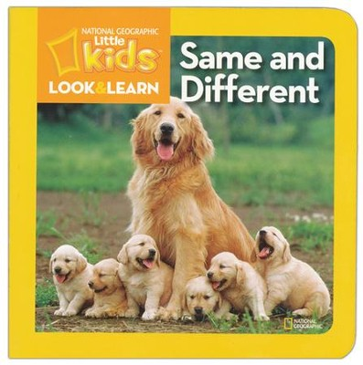 Same And Different (Look & Learn)  -     By: National Geographic Kids