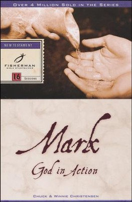 Mark: God in Action, Fisherman Bible Studies  -     By: Winnie Christensen, Chuck Christensen