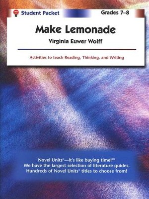 Make Lemonade, Novel Units Student Packet, Grades 7-8   -     By: Virginia Euwer Wolff