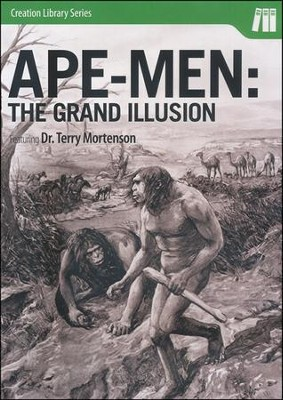 Ape-men: The Grand Illusion, DVD   -     By: Dr. Terry Mortenson