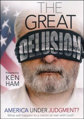 The Great Delusion: America Under Judgment DVD   -     By: Ken Ham