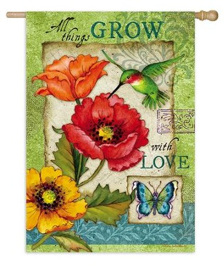 All Things Grow With Love Flag, Large  -