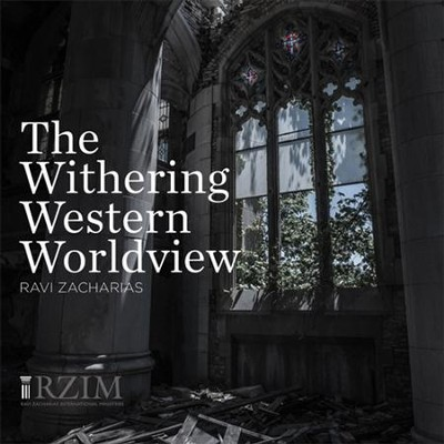 The Withering Western Worldview - CD   -     By: Ravi Zacharias