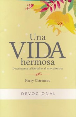 Una Vida Hermosa, Devocional  (A Beautiful Life Devotional)  -
