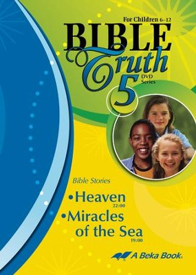 Bible Truth DVD #5: Heaven, Miracles of the Sea   -