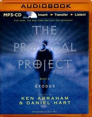 The Prodigal Project: Exodus - unabridged audio book on MP3-CD  -     Narrated By: Dick Hill     By: Ken Abraham, Daniel Hart