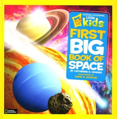National Geographic Little Kids First Big Book of Space , Paperback  -     By: Catherine D. Hughes     Illustrated By: David A. Aguilar
