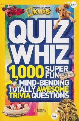 National Geographic Kids Quiz Whiz: 1,000 Super Fun, Mind-bending, Totally Awesome Trivia Questions  -     By: National Geographic Kids