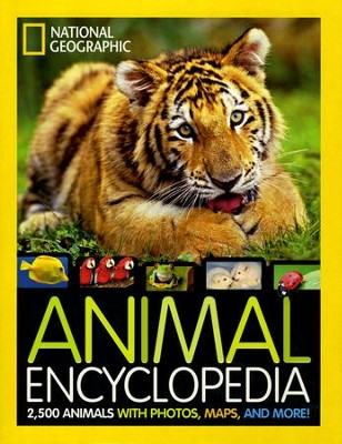 Animal Encyclopedia: 2,500 Animals with Photos, Maps, and More!  -     By: National Geographic