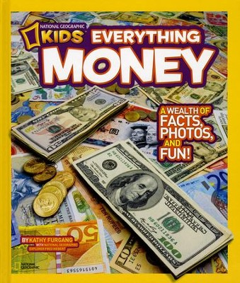 National Geographic Kids Everything Money: A wealth of facts, photos, and fun!  -     By: Kathy Furgang