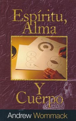 Espíritu, Alma, y Cuerpo  (Spirit, Soul, and Body)  -     By: Andrew Wommack
