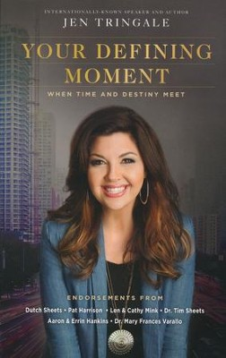 Your Defining Moment: When Time and Destiny Meet  -     By: Jen Tringale