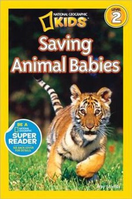 National Geographic Readers: Saving Animal Babies  -     By: Amy Shields