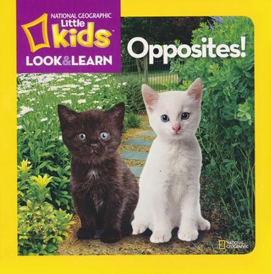National Geographic Kids Look and Learn: Opposites!  -     By: National Geographic Kids