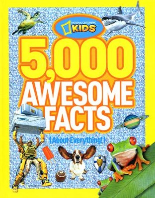 5,000 Cool Facts About Everything  -     By: National Geographic Kids