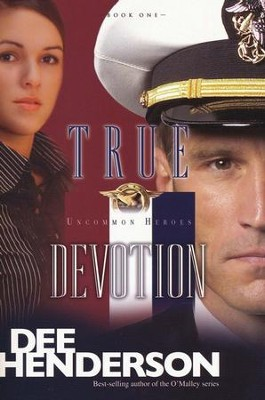 True Devotion, Uncommon Heroes Series #1   -     By: Dee Henderson