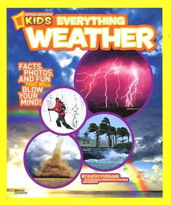 National Geographic Kids Everything Weather: Facts, Photos, and Fun that Will Blow You Away  -     By: Kathy Furgang