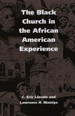 The Black Church in the African American Experience  -     By: C. Eric Lincoln