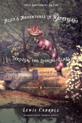 Alice's Adventures in Wonderland and Through the Looking-Glass  -     By: Lewis Carroll