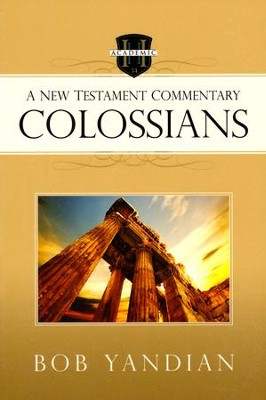 Colossians: A New Testament Commentary  -     By: Bob Yandian