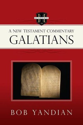Galatians: A New Testament Commentary  -     By: Bob Yandian