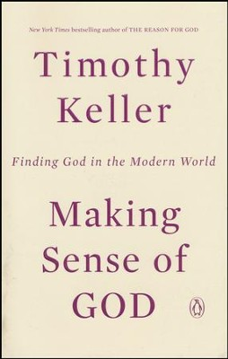 Making Sense of God: An Invitation to the Skeptical   -     By: Timothy Keller