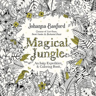 Magical Jungle: An Inky Expedition and Coloring Book for Adults  -     By: Johanna Basford