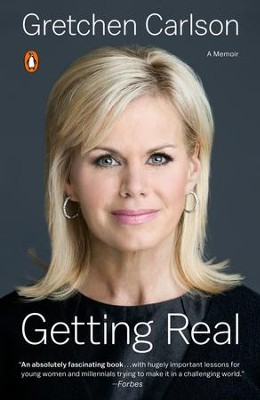 Getting Real  -     By: Gretchen Carlson