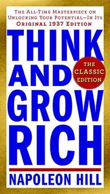 Think And Grow Rich Classic Edition  -     By: Napoleon Hill