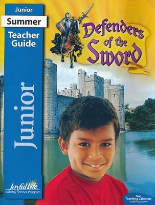 Defenders of the Sword Junior Teacher's Guide  (Grades 5-6; Summer 2017 Edition)  -