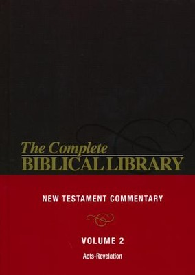 Complete Biblical Library (Vol. 2, New Testament Commentary, Acts-Revelation)  -     Edited By: Stanley M. Horton Th.D., Ralph W. Harris M.A., Thoralk Gilbrant