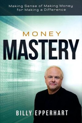 Money mastery making sense of making money for making a difference money mastery making sense of making money for making a difference by billy fandeluxe Image collections