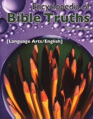 Encyclopedia of Bible Truths: Language Arts/English   -     By: Ruth C. Haycock