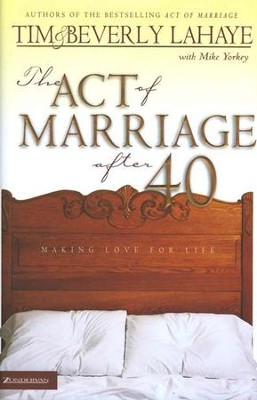 The Act of Marriage After 40   -     By: Tim LaHaye, Beverly LaHaye, Mike Yorkey