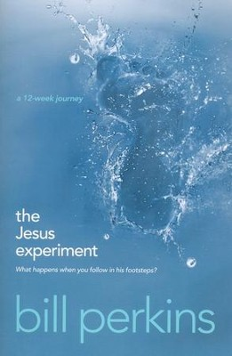 The Jesus Experiment: What Happens When You Follow in His Footsteps?  -     By: Bill Perkins