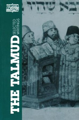 The Talmud: Selected Writings (Classics of Western Spirituality)  -     Edited By: Ben Zion Bokser, Baruch M. Bokser