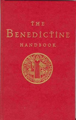 The Benedictine Handbook  -     Edited By: Anthony Marett-Crosby