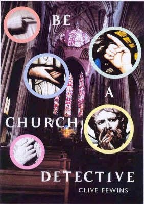 Be a Church Detective: A Young Person's Guide to Old Churches / New edition  -     By: Clive Fewins, Open Churches Trust     Illustrated By: Taffy Davies