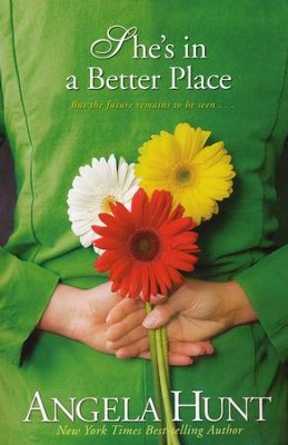 She's in a Better Place, Fairlawn Series #3   -     By: Angela Hunt