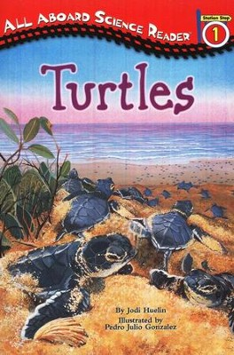 Turtles All Aboard Science Reader Station Stop 1  -     By: Jodi Huelin     Illustrated By: Pedro Julio Gonzalez