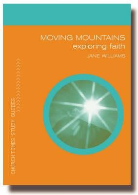 Moving Mountains: Exploring Faith  -     By: Jane Williams