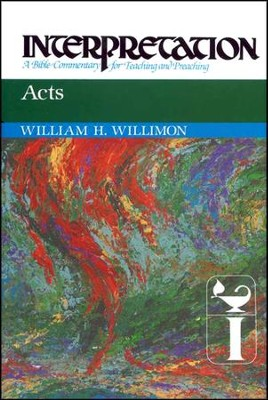 Acts: Interpretation: A Bible Commentary for Teaching and Preaching (Hardcover)  -     By: William H. Willimon
