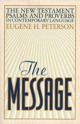 The Message: New Testament with Psalms & Proverbs - Softcover  -     By: Eugene H. Peterson