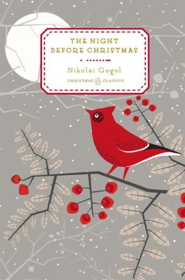 The Night Before Christmas  -     Translated By: Anna Summers     By: Nikolai Gogol