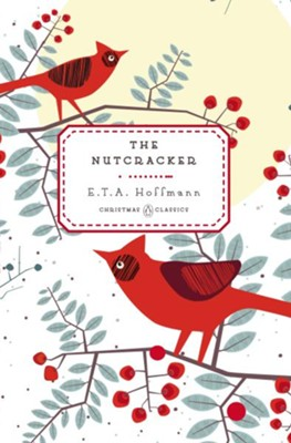 The Nutcracker  -     By: E.T.A. Hoffmann